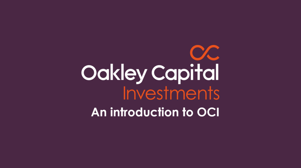 An Introduction to OCI - Oakley Capital Investments